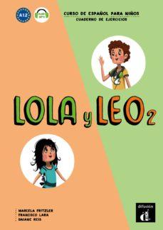 lola y leo 2. cuaderno de ejercicios a1.2-9788416347728