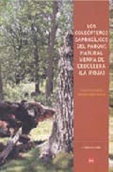 los coleopteros saproxilicos del parque natural sierra de cebolle ra (la rioja)-ignacio perez moreno-9788496637658