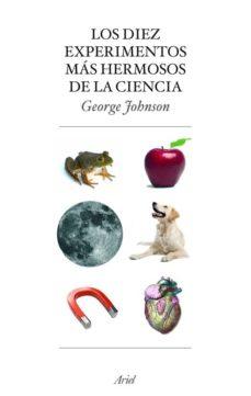los diez experimentos mas hermosos de la ciencia-george johnson-9788434453883