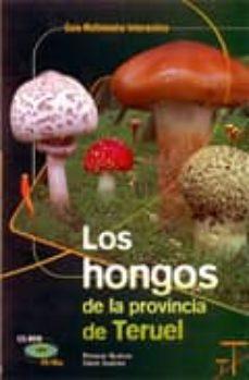 los hongos de la provincia de teruel (cd)-eleazar suarez-dario suarez-9788486982744