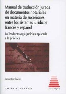 manual de traducción jurada de documentos notariales en materia de sucesones entre los sistemas jurídicos francés y español-samantha cayron-9788490455524