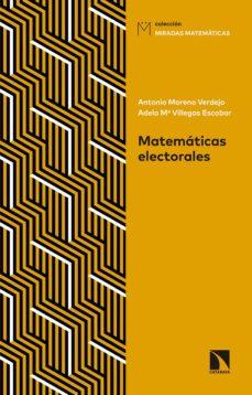 matematicas electorales: claves para interpretar sondeos y elecciones-antonio moreno verdejo-9788490973639