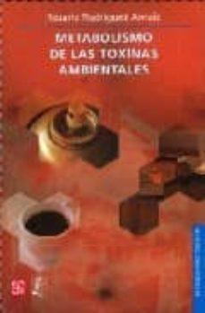 metabolismo de las toxinas ambientales-rosario rodriguez arnaiz-9789681672379