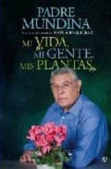 mi vida, mi gente, mis plantas-vicente mundina-9788497348188