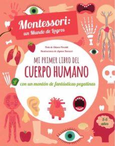 montessori: un mundo de logros. mi primer libro del cuerpo humano (vvkids)-ch. piroddi-9788468250595