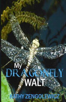 my dragonfly walt-9781944878184
