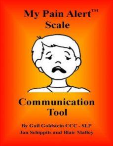my pain alert (tm) scale communication tool-9780998161006