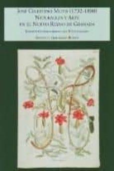 naturaleza y arte nuevo reino granada 1732-1808: jose celestino m utis-antonio gonzalez bueno-9788483470695