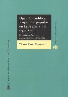 opinion publica y opinion popular en la francia del siglo xviii-víctor cases martínez-9788425917370