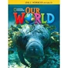 our world ame 2 ejercicios+audio cd-9781133945093