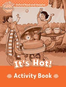 oxford read and imagine: beginner: it s hot! activity book-9780194709118