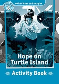 oxford read and imagine: level 6: hope on turtle island activity book-9780194737357