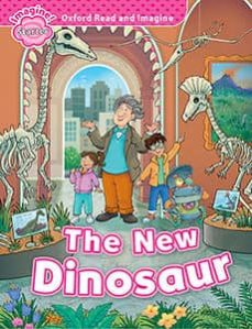 oxford read and imagine: starter: the new dinosaur-9780194709231