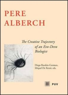 pere alberch: the creative trajectory of an evo-devo biologist-diego rasskin gutman-9788437075303