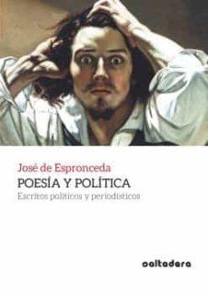 poesia y politica: escritos politicos y periodisticos-jose de espronceda-9788494697296