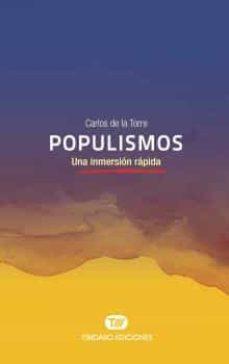 populismos: una inmersion rapida-carlos de la torre-9788491176459