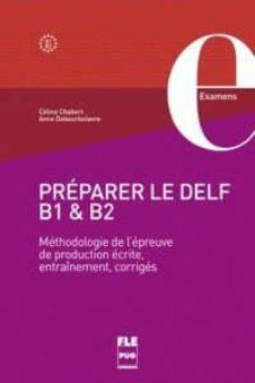 préparer le delf b1 et b2 : méthodologie de l épreuve de production écrite, entraînements, corrigés-9782706126734