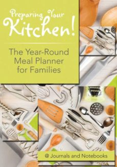 preparing your kitchen the yearround meal planner for families-9781683265368
