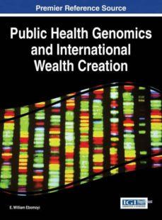 public health genomics and international wealth creation-9781466685598