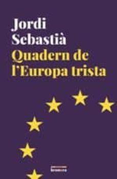 quadern de l europa trista-jordi sebastia-9788490267769