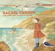 rachel carson y el libro que cambió el mundo-laurie lawlor-9788417800604