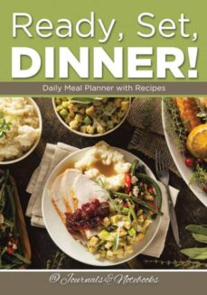 ready set dinner daily meal planner with recipes-9781683265566