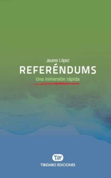 referendums: una inmersion rapida-jaume lopez hernandez-9788491176466