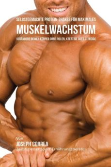 selbstgemachte protein-shakes f�r maximales muskelwachstum-9781941525425