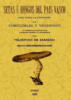 setas u hongos del pais vasco (ed. facsimil)-telesforo de aranzadi unamuno-9788497616256