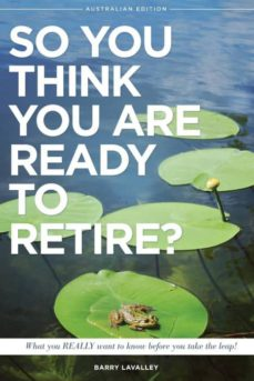 so you think you are ready to retire? australian edition-9780993760051