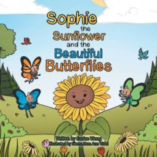 sophie the sunflower and the beautiful butterflies-9781984524560