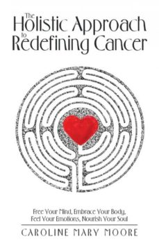 the holistic approach to redefining cancer-9781504393256