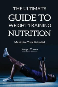 the ultimate guide to weight training nutrition-9781635311082