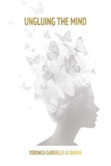 ungluing the mind-9781504398312