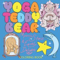 yoga teddy bear moons, stars & earthly delights-9780692670002