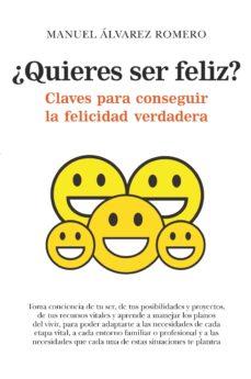 ¿quieres ser feliz?-manuel alvarez romero-9788417044862