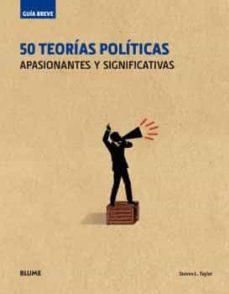 50 teorias politicas: apasionantes y significativas-steven l. taylor-9788498019834