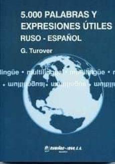5.000 palabras y expresiones utiles ruso-español-guenrij iakovlevich turover-9798480411195