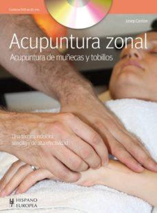 acupuntura zonal (incluye dvd): acupuntura de muñecas y tobillos-josep carrion-9788425519888