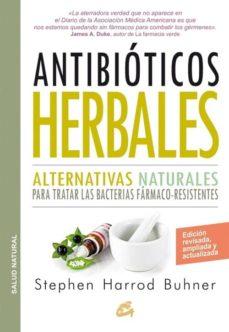 antibióticos herbales: alternativas naturales para tratar las bacterias farmaco-resistentes-stephen harrod buhner-9788484455660