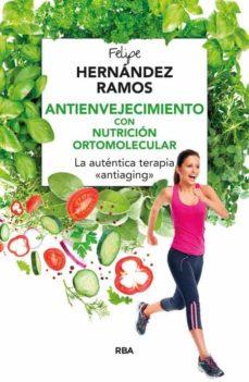 antienvejecimiento con nutricion ortomolecular-felipe hernandez ramos-9788416267132