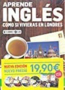 aprende inglés como si vivieras en londres-9788416943227