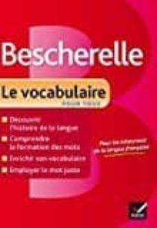bescherelle le vocabulaire pour tous: ouvrage de référence sur le lexique français (bescherelle français)-9782218952371