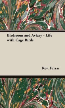 birdroom and aviary - life with cage birds-9781443737289