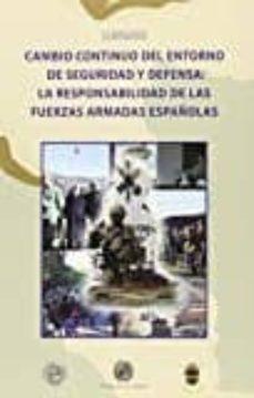 cambio continuo del entorno de seguridad y defensa: la responsabi lidad de las fuerzas armadas españolas-9788416027064