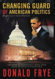 changing guard of american politics-9780988508422
