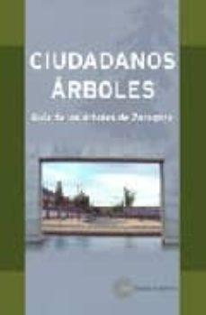 ciudadanos arboles: guia de los arboles de zaragoza-javier delgado echeverria-9788483212356