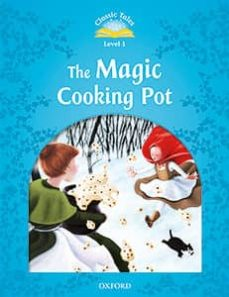 classic tales 1. the magic cooking pot - 2nd edition (+ mp3) (classic tales second edition)-9780194010023