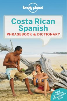 costa rican spanish phrasebook 2017 (5th ed.) (lonely planet)-9781786574176