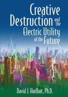 creative destruction and the electric utility of the future-9780692967386